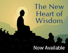 The New Heart of Wisdom - Teachings from Buddha's Heart